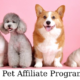 10 Best Pet Affiliate Programs to Start Promoting Today